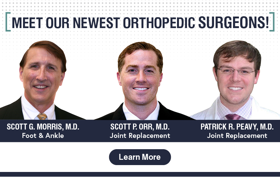 Meet Our Newest Orthopedic Surgeons!